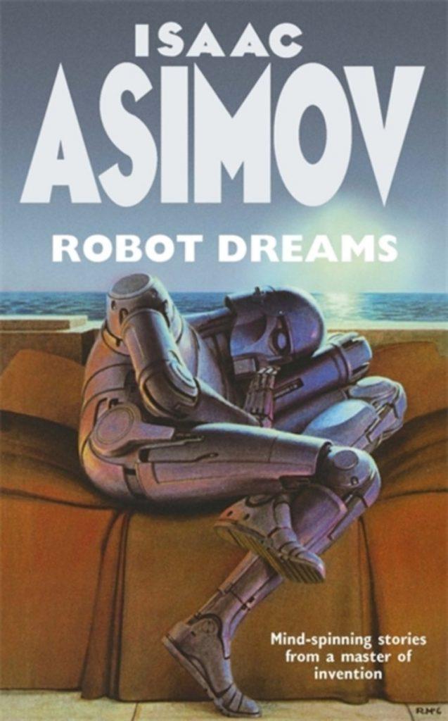 Johan Klein Haneveld – Mijn top 5 verhalenbundels: Een Robot Droomt (Isaac Asimov)