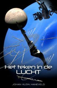 Johan Klein Haneveld - Top 5 SF-boeken voor beginners - Het Teken in de Lucht - Johan Klein Haneveld