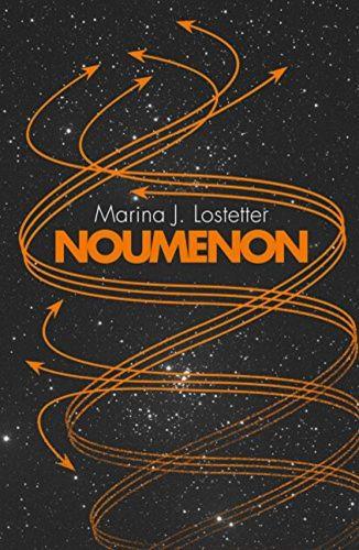 Johan Klein Haneveld - Top 5 SF-boeken voor beginners - Noumenon - Marina J. Lostetter