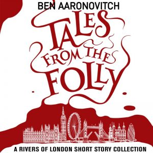 Rivers of London serie - Tales from the Folly