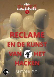 Reclame en de Kunst van het Hacken - Antoni Dol cover