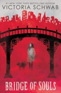 Bridge of Souls hardcover - Victoria Schwab cover