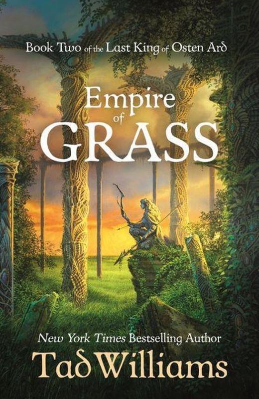 Top 5 Grotten in sciencefiction en fantasy - The Last King of Osten Ard - Empire of Grass - Tad Williams